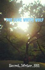 The Lone White Wolf by Secret_Writer_551