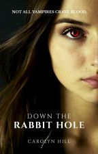 Down the Rabbit Hole by Carolyn_Hill