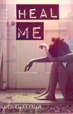 Heal Me by loveydoveyxxxxya