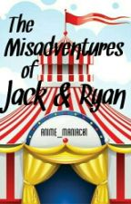 The Misadventures Of Jack and Ryan by anime_maniac01