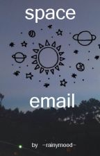 Space Email - Messages From No One by terriblegaywriter