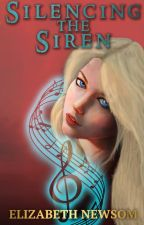 Silencing the Siren: Torvan Trilogy Book III (First Draft) by ElizabethNewsom