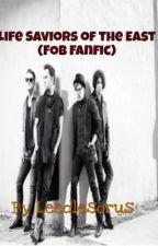 Life Saviors of the East  (FOB Fanfic) by Leedlesorus