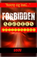 Forbidden Stories Collections by thesojudrinker