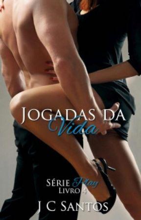 Jogadas da Vida- Serie Play #4 by JussySantos
