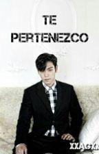 Te pertenezco (T.O.P & Tú)  by xxAGxx