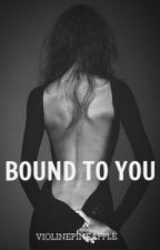 Bound To You by Violinepineapple