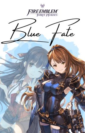 Blue Fate | Fire Emblem Three Houses Fan-fiction by Edentopia