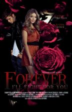 Forever - I'll fight for you.    Justin Bieber. by VictoriaGeraldine