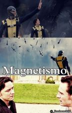 Magnetismo by _lionheart136