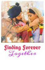 Finding Forever, Together ~ by sara_shivika_