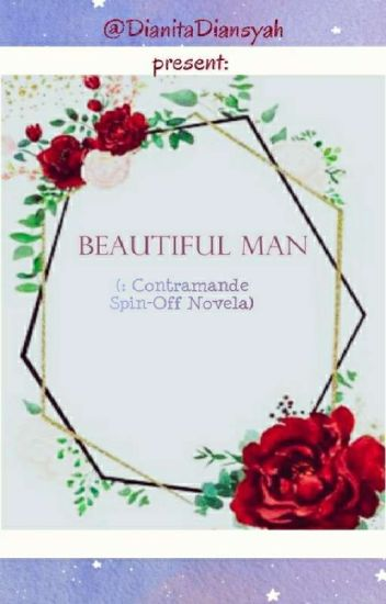 BEAUTIFUL MAN :# CONTRAMANDE SERIES (NOVELLA)COMPLETED!