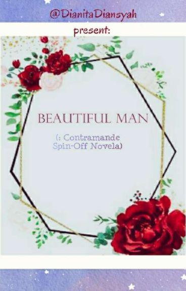 BEAUTIFUL MAN :# CONTRAMANDE SERIES (NOVELLA)COMPLETED!