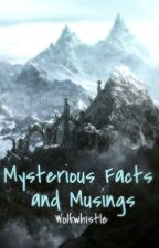Mysterious facts and musings by Wolfwhistle