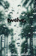 Twelve by ireadbooks012345