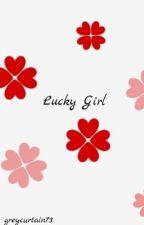 Lucky Girl (short hiatus) by greycurtain73