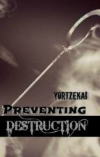 Preventing Destruction (fantasy/boyxboy) by YorTzekai