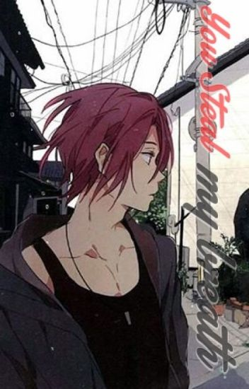 You steal my breath [Matsuoka Rin]