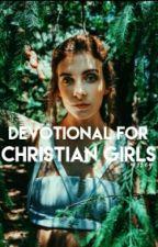 Devotional for Christian Teenage Girls by mercywriter