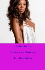 Hidden Desire (Interracial Romance) by NicoleMckoy