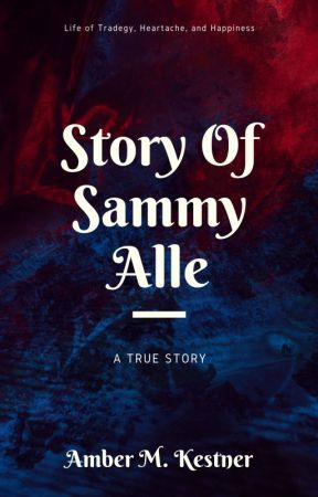 Story Of Sammy Alle(Completed/Finished) by LesbianJuliet88