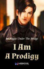 I Am A Prodigy  by LopazRoyale
