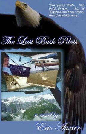 THE LAST BUSH PILOTS by EricAuxier