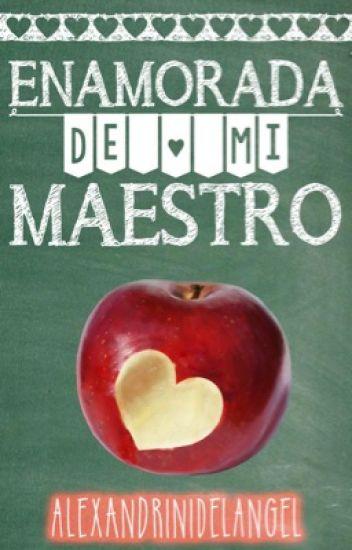 Enamorada de mi maestro (terminada)