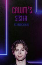 Calum's Sister • Luke Hemmings [EDITING] by methaddictmalum