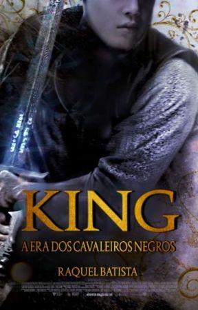 KING - A Era dos Cavaleiros Negros (Once of Black's Horseman) by BayOkay