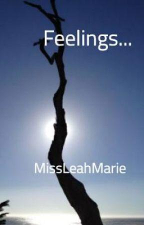 Feelings... by MissLeahMarie