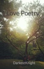 Love Poetry by DarkestKnight