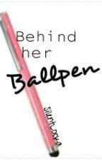 Behind her Ballpen by GerlynSasa
