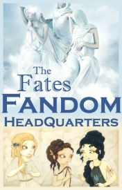 -The Fates- Fandom HQ by _Ahna_
