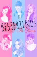 Bestfriends In Crime by Sharxple