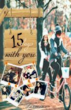 15 days with you [ONE SHOT STORY] by justlhyyy