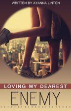 Loving My Dearest Enemy by Yannie-gator46