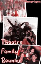 Theatre Family Reunion // HSMTMTS by meangirlzGina