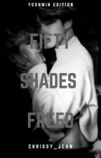 Fifty Shades of Freed (Yoonmin Edition) by ShelbyMorgan843