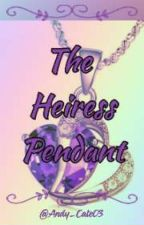 The Heiress Pendant  by Andy_Cate03