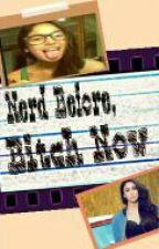 Nerd Before,Bitch Now by Naomi_Skye