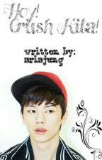 Hoy!Crush Kita (One shot story) by ariajung
