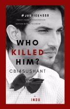 The Assassination of Sushant Singh Rajput (A Brief Study) #Justice4SSR by InduCute