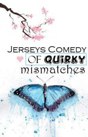 Jersey's Comedy of Quirky Misfits (NaNoWriMo) by MidnightAria