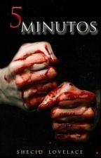 5 MINUTOS© by Shecid_Lovelace