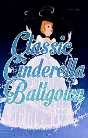Making My Classic Cinderella Ballgown Patterns Wattpad