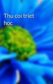 Thu coi triet hoc by conloncocanh
