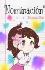 """""""Nominación"""" by Alpaca_Min"""