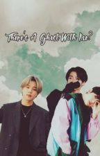 There's A Ghost With Me? [Jikook] by Ggukie_Tokki