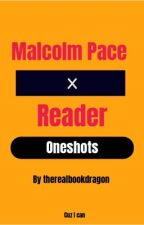 Malcolm Pace x Reader Oneshots by therealbookdragon